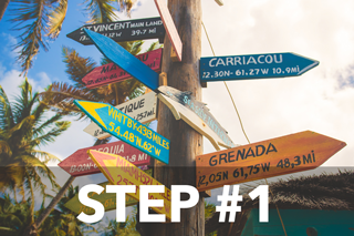 Step #1 - Choice of destination.